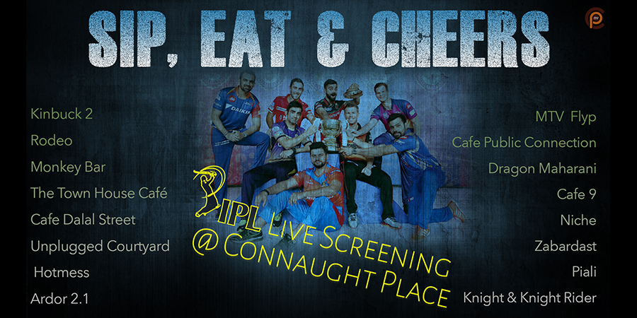 IPL Live Screening At Connaught Place MyConnaughtplace