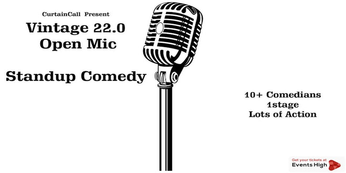 VINTAGE 22.0: Open Mic Stand-up Comedy	 MyConnaughtplace